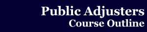 Click to Access the Public Adjuster's Course Outline
